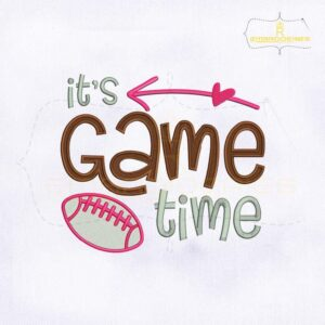 Its Game Time Football Embroidery Design
