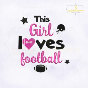 This Girl Loves Football Quote Embroidery Design