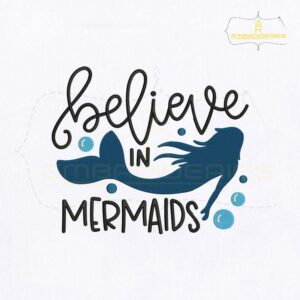 Believe In Mermaid Quote Embroidery Design
