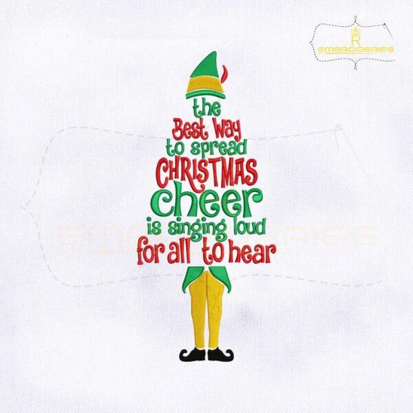The Best Way to Spread Christmas Cheer is Singing Loud For All to Hear Embroidery Design