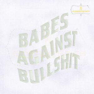 Babes Against Bullshit Embroidery Design
