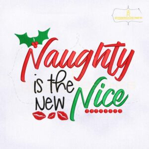 Naughty is the New Nice Embroidery Design