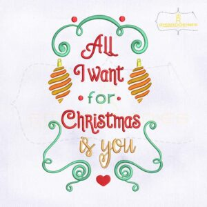 All I Want For Christmas Is You Embroidery Design