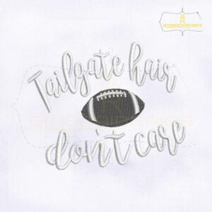 Tailgate Hair Don't Care Hat Embroidery Design