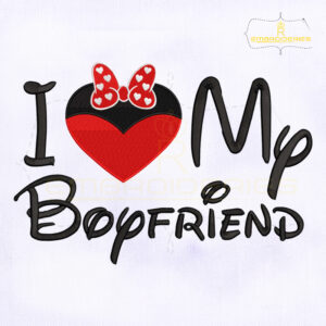 Disney I Love My Boyfriend Embroidery Design