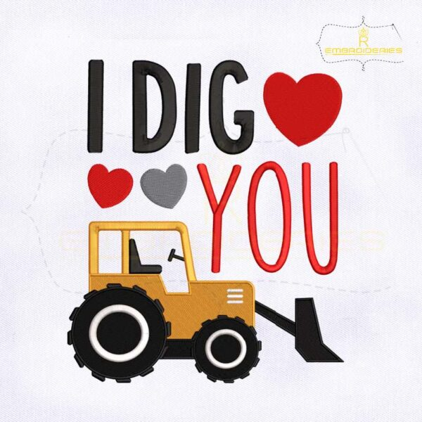 I Dig You Machine Embroidery Design By RoyalEmbroideries
